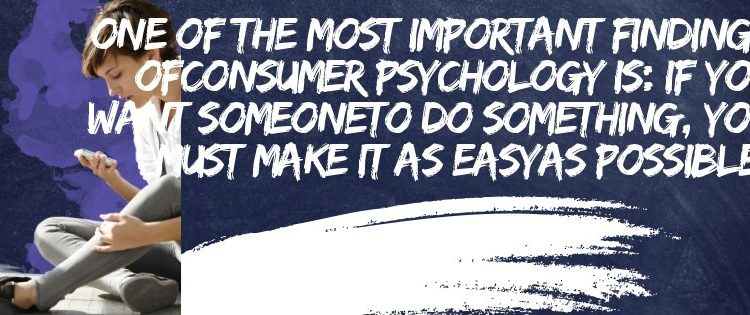One of the most important findings ofconsumer psychology is (1)